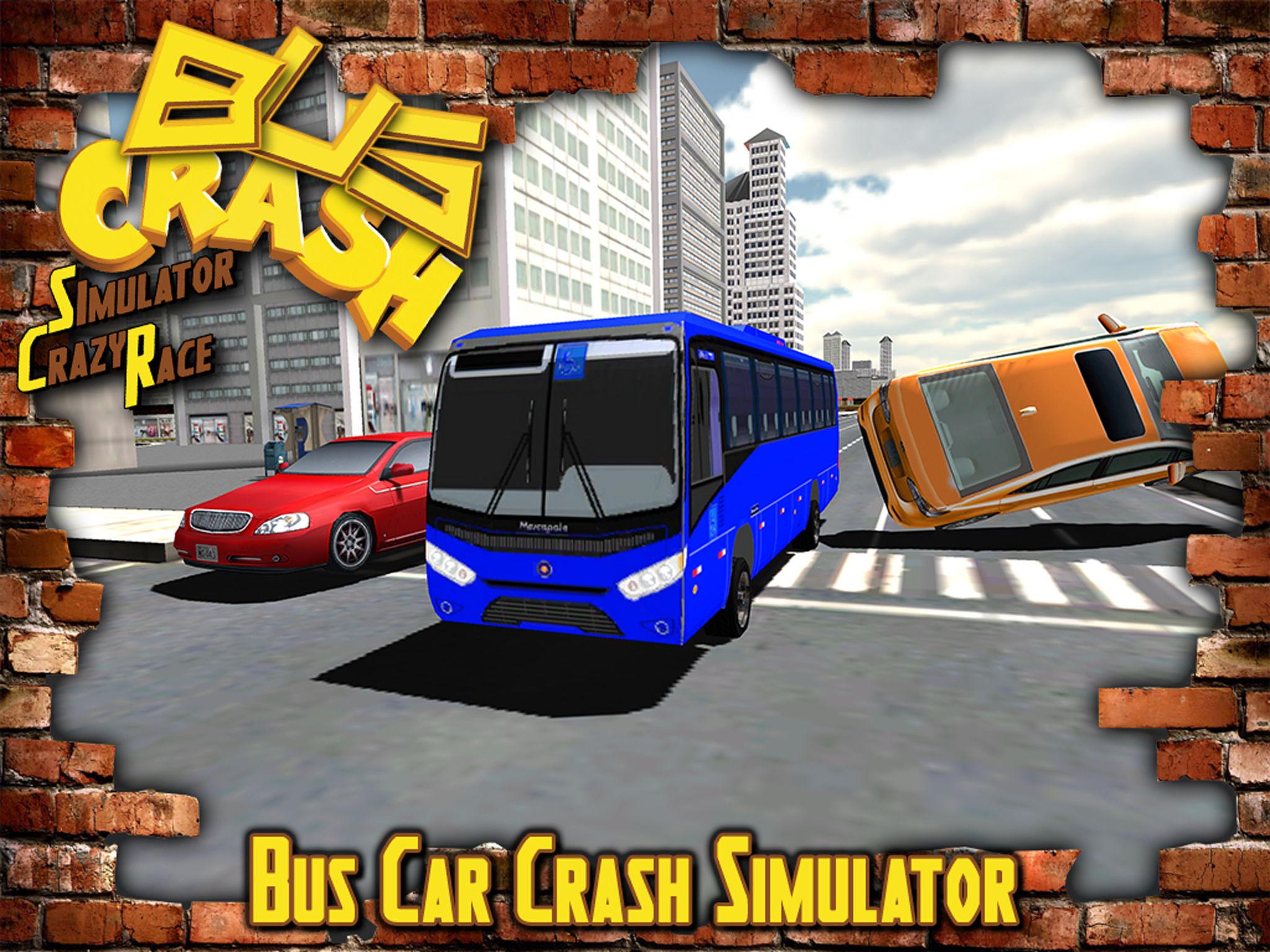 Bus Crash Simulator Crazy Race : Extreme Car Smash Bus Driver ...